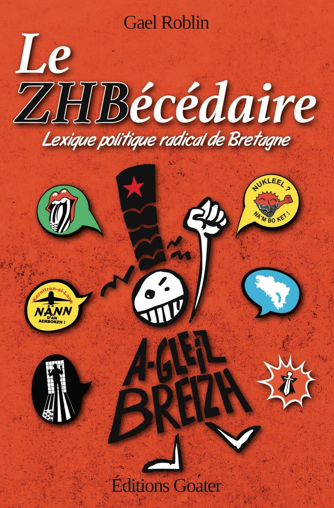 ZHBecedaire_Lexique_Politique_Radical_Bretagne_Gael_Roblin_Editions_Goater