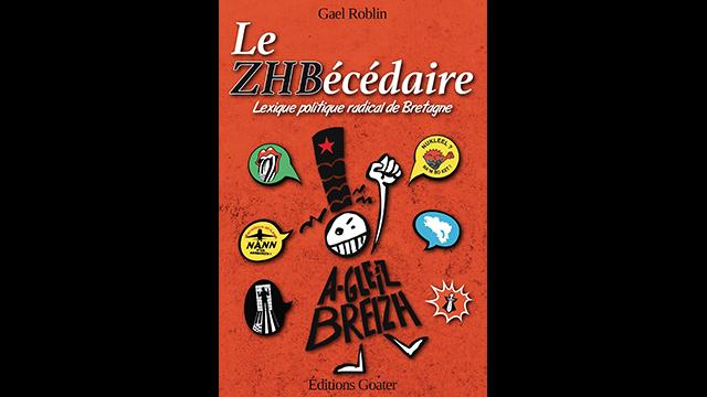 ZHBecedaire_Lexique_Politique_Radical_Bretagne_Gael_Roblin_Goater