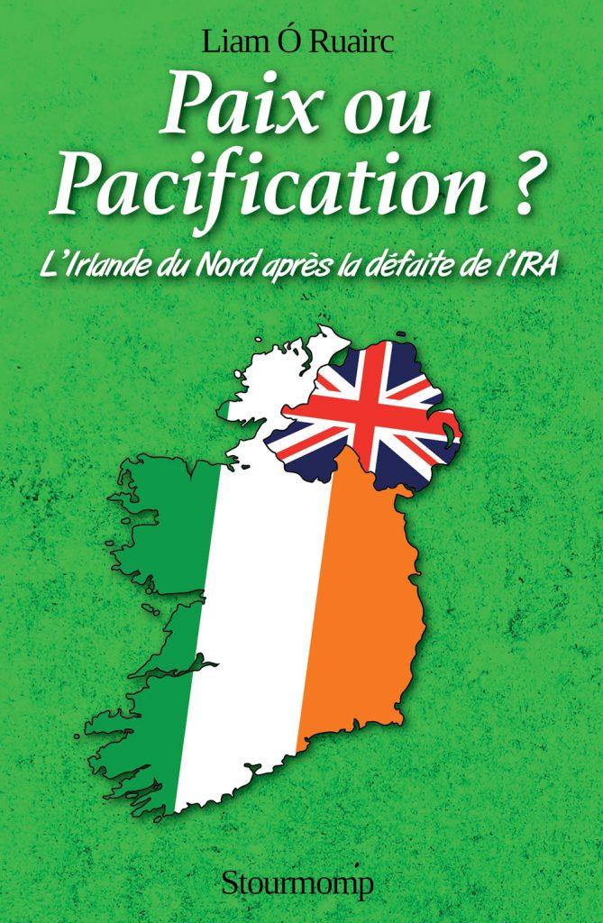 paix_ou_pacification_l_irlande_apres_la_defaite_de_l_ira_liam_o_ruairc_stourmomp